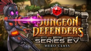 Dungeon Defenders Series EV