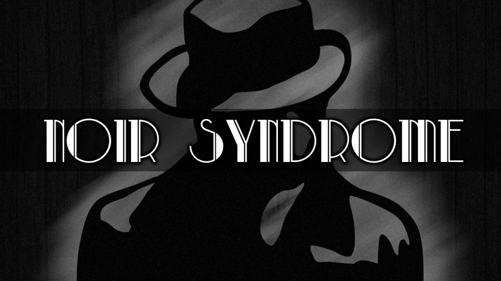 Noir Syndrome