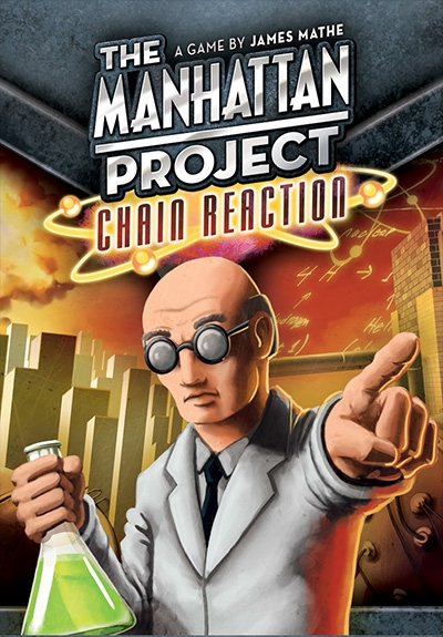 The Manhattan Project: Chain Reaction - 1-5 Players, Ages 13+, Average Play Time = 20-30 Minutes